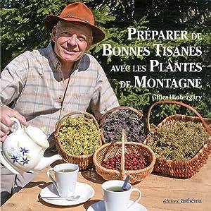 vignette de 'Préparer de bonnes tisanes avec les plantes de montagne (Gilles Hiobergary)'