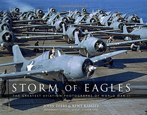 Storm of Eagles: The Greatest Aerial Photographs of World War II: The Greatest Aviation Photographs of World War II