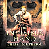 The Invisible Hand: The Price of Freedom, Book 3 | Chris Northern