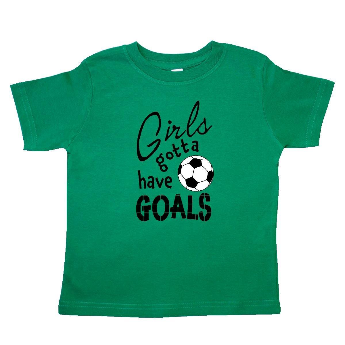 inktastic Girls Gotta Have Goals Soccer Toddler T-Shirt