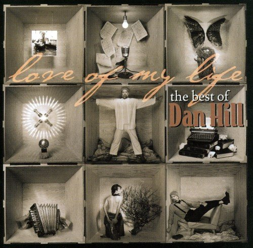 Love of My Life: The Best of Dan Hill (The Best Of Dan Hill)
