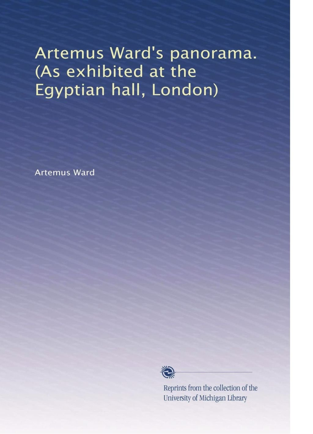 Download Artemus Ward's panorama. (As exhibited at the Egyptian hall, London) ebook