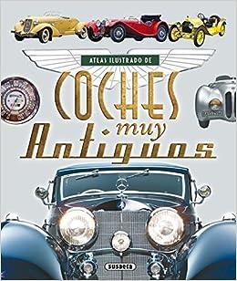 Atlas ilustrado de coches muy antiguos: Amazon.es: Susaeta Ediciones S A: Libros