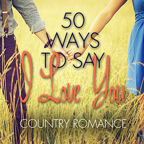 50 Ways to Say I Love You - Co...