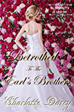 Betrothed to the Earl's Brother: Regency Romance (The Montcrieffs of Castleton Book 2)