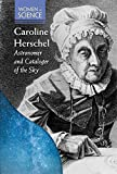 img - for Caroline Herschel: Astronomer and Cataloger of the Sky (Women in Science) book / textbook / text book