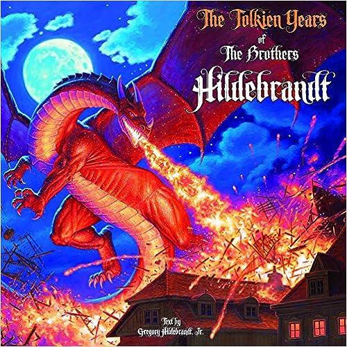 The Tolkien Years Of The Brothers Hildebrandt por Greg Hildebrandt  Jr. epub