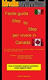 Facile guida Step by Step per vivere in Canada: Dal momento dello sbarco all'aeroporto a quando ti sei sistemato con casa, automobile e lavoro.