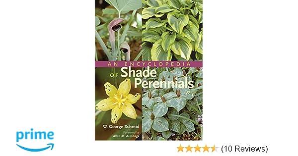 An Encyclopedia Of Shade Perennials W George Schmid 9780881925494
