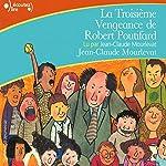La Troisième Vengeance de Robert Poutifard | Jean-Claude Mourlevat