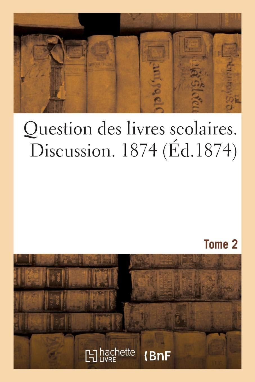 Question Des Livres Scolaires Discussion 1874 Tome 2