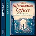 The Information Officer Audiobook by Mark Mills Narrated by Peter Joyce