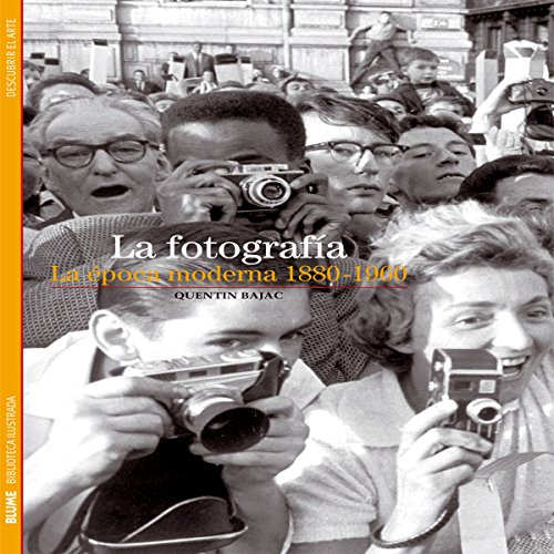 Descargar Libro La Fotografía. La Época Moderna. 1880-1960 Quentin Bajac