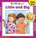 Little and Big (Sight Word Readers) (Sight Word Library)