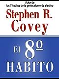 El 8o Habito: de La Efectividad a la Grandeza (Resumen)