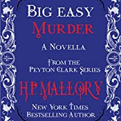 Big Easy Murder: The Peyton Clark Series, Book 3 | H.P. Mallory