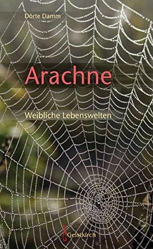 Arachne: Weibliche Lebenswelten