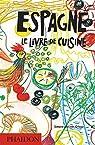 Espagne: Le livre de cuisine par Ortega
