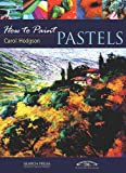 Pastels (How to Paint)