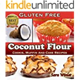 Coconut Flour (Gluten Free, Cookie, Muffin And Cake Recipes Book 1)