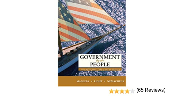 Government by the People, 2011 National, State, and Local Edition ...