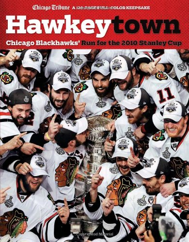 Read Online Hawkeytown: Chicago Blackhawks' Run for The 2010 Stanley Cup pdf