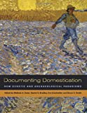 Documenting Domestication : New Genetic and Archaeological Paradigms, , 0520246381