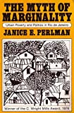 img - for Myth of Marginality: Urban Poverty and Politics in Rio de Janeiro by Janice Perlman (1980-01-23) book / textbook / text book