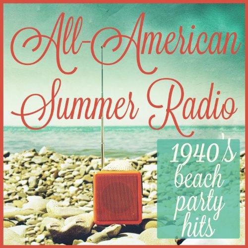 All-American Summer Radio: 194...