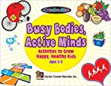 Busy Bodies, Active Minds, Dara Coan, 1576905993