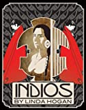 Indios : A Poem ... a Performance, Hogan, Linda, 0916727858