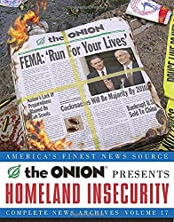 Homeland Insecurity: The Onion Complete News Archives, Volume 17 (Onion Series)