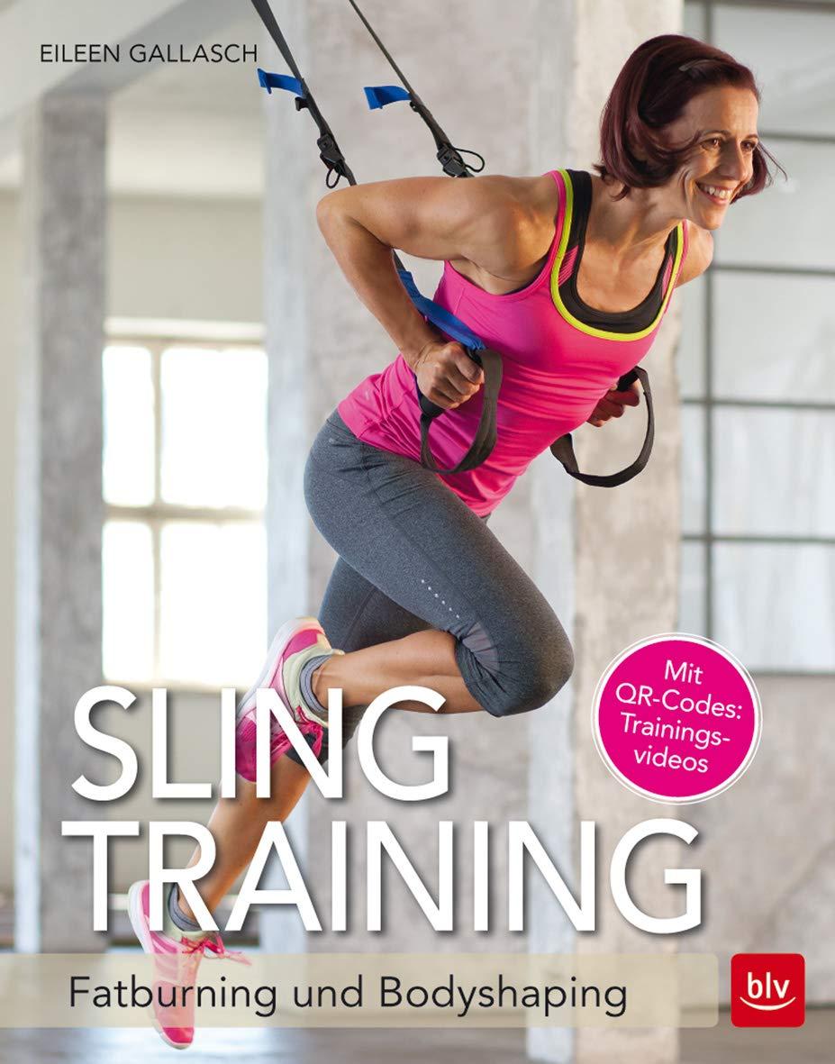 Gallasch Slingtraining Fatburning and Bodyshaping Handbuch//Ratgeber//Fitness