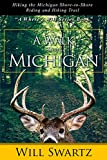 A Walk Across Michigan: Hiking the Michigan Shore-to-Shore Riding and Hiking Trail (A Where s Will Series Book Book 1)