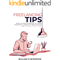 Freelancing Tips: How To Keep Earning In These Pandemic Through Freelancing By Working From Home