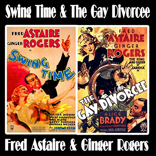 Time Swing - Swing Time and The Gay Divorcee