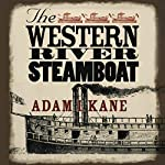 The Western River Steamboat | Adam I Kane