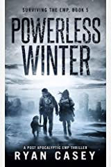 Powerless Winter: A Post Apocalyptic EMP Thriller (Surviving the EMP Book 5) Kindle Edition