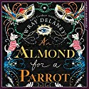 An Almond for a Parrot Audiobook by Wray Delaney, (Sally Gardner) Narrated by Rachel Atkins