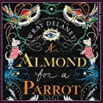 An Almond for a Parrot | Wray Delaney,(Sally Gardner)