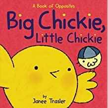 Big Chickie, Little Chickie: A Book of Opposites (Chickies)