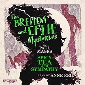 The Brenda and Effie Mysteries: Spicy Tea and Sympathy Audiobook