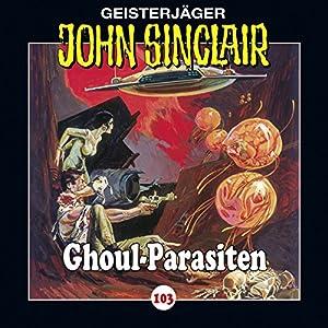 Ghoul-Parasiten (John Sinclair 103) Hörspiel