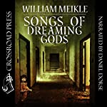 Songs of Dreaming Gods | William Meikle