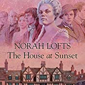 The House at Sunset | Norah Lofts