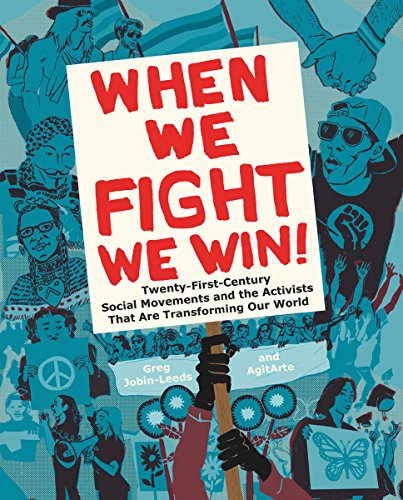 : When We Fight, We Win: Twenty-First-Century Social Movements and the Activists That Are Transforming Our World