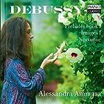 Debussy: Preludes, Images & Nocturne