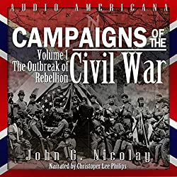 Campaigns of the Civil War, Volume 1