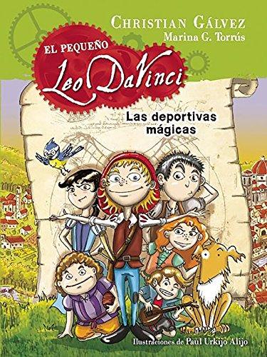 Las deportivas mágicas / The Magic Shoes (El pequeño Leo da Vinci) (Spanish Edition) by Christian Galvez