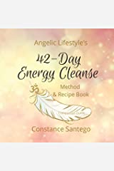 Angelic Lifestyle's 42-Day Energy Cleanse: Method & Recipes Paperback